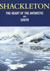 SHACKLETON: Heart of the Antarctic and South