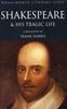SHAKESPEARE AND HIS TRAGIC LIFE: A Biography